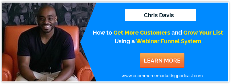 What Chris Davis of LeadPages Can Teach Us about Creating a Webinar Funnel System