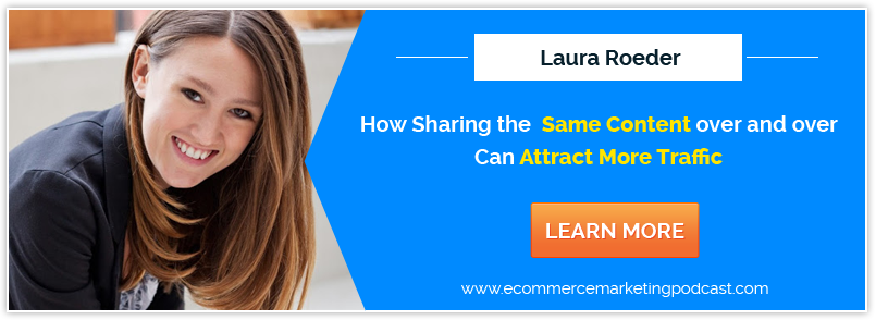 How to Automate Social Media for Your eCommerce Business – with Laura Roeder