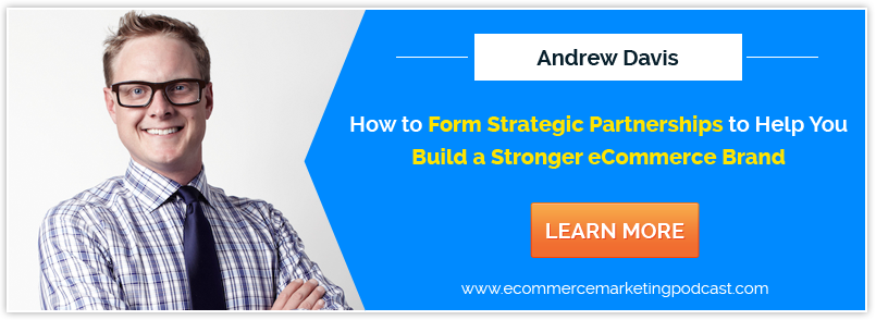 How to Form Strategic Partnerships to Help You Build a Stronger eCommerce Brand
