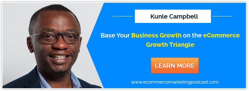How Your eCommerce Business Can Compete with and Beat Amazon - with Kunle Campbell